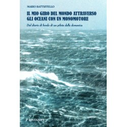 Il Mio Giro del Mondo Attreverso gli Oceani con un Monomotore (M. Battistello)